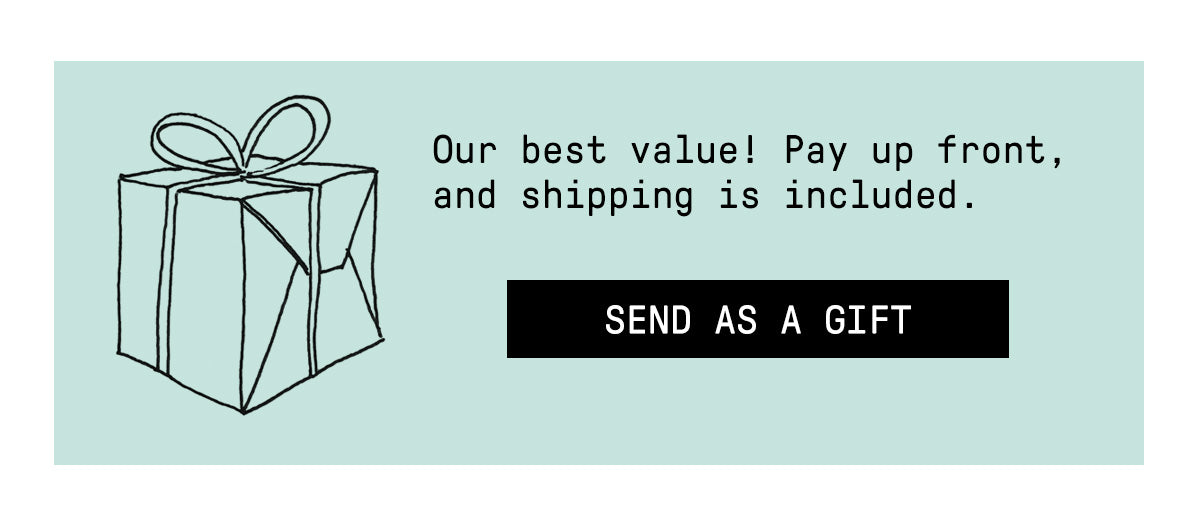 Our best value! Pay up front and get free shipping.