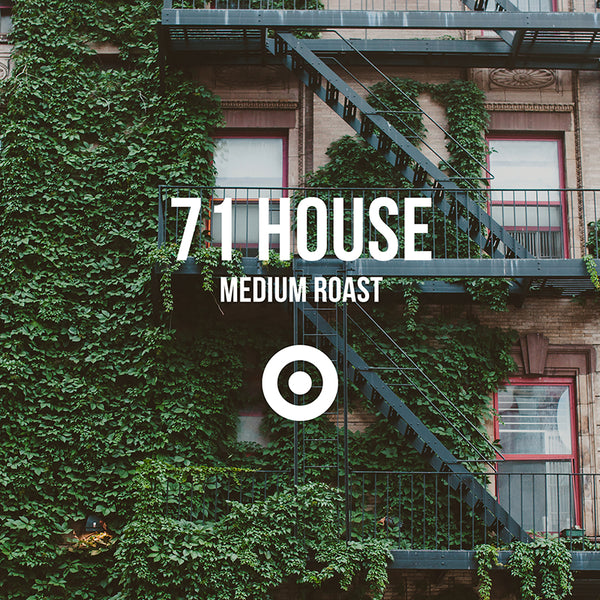 71 House | Medium Roast <br> 3 BAGS / MONTHLY / 6 MONTHS
