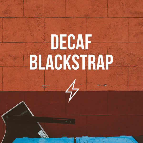Decaf Blackstrap