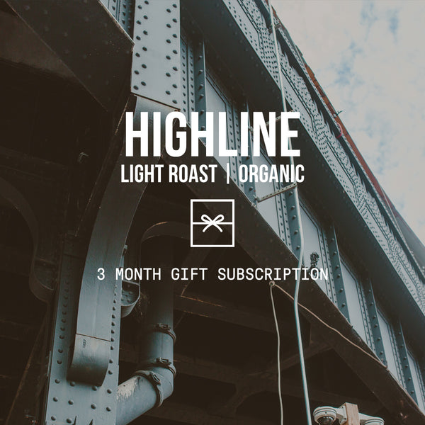 Highline | Light Roast | Organic <br>2 bags / Monthly / 3 Months