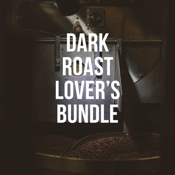 Dark Roast Lover's Bundle