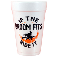 Pre-Printed Styrofoam Cups<br> If The Broom Fits