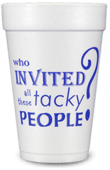 Pre-Printed Styrofoam Cups<br> Tacky People