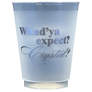 Pre-Printed Frost-Flex Cups<br> Whad'ya expect  (silver)