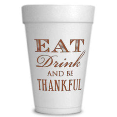 Pre-Printed Styrofoam Cups<br> Eat Drink and Be Thankful