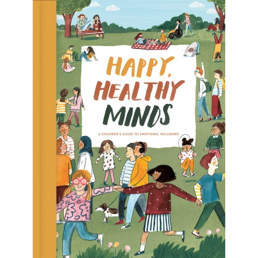 Happy Healthy Minds: Children's Guide To Emotional Wellbeing