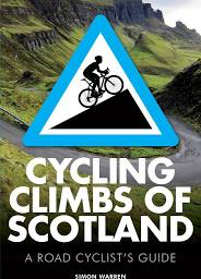 Cycling Climbs of Scotland: A Road Cyclist's Guide