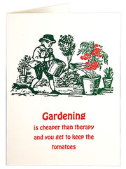 Gardening Is Cheaper Than Therapy Card