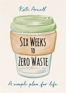 Six Weeks to Zero Waste