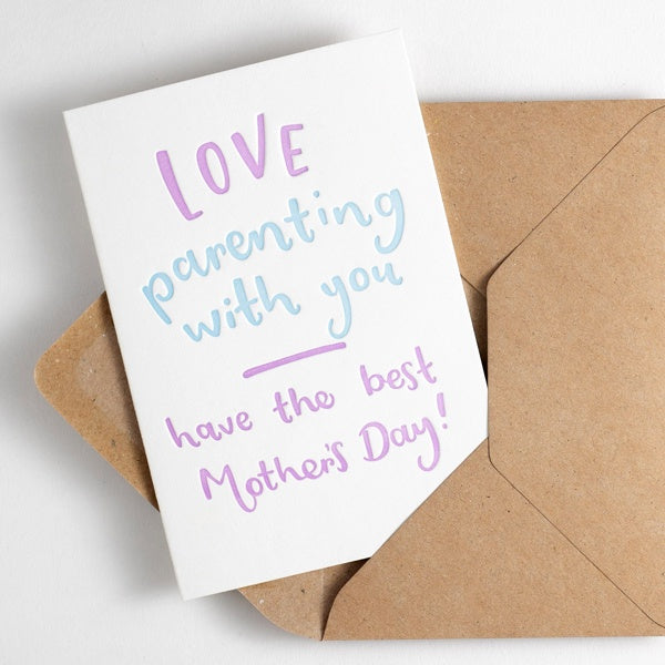 Love Parenting With You Have The Best Mother's Day Letterpress Card