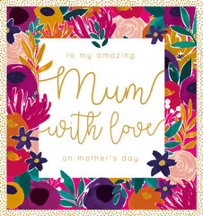 To My Amazing Mum With Love Card