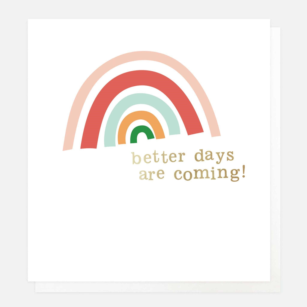 Better Days are Coming Card