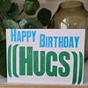 Happy Birthday Hugs Letterpress Birthday Card