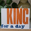 King For A Day Letterpress Birthday Card