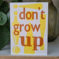 Don't Grow Up! Letterpress Birthday Card