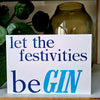 Let The Festivities Be Gin Letterpress Birthday Card