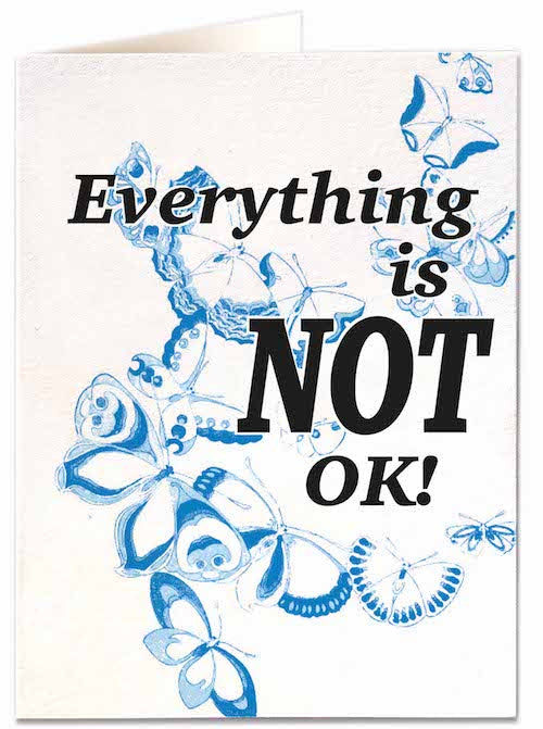 Everything Is Not Ok Card