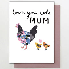 Chickens Love You Lots Mum Card