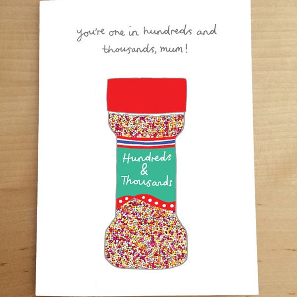 You Are One in Hundreds And Thousands, mum! Card