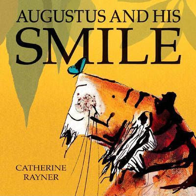 Augustus and His Smile Catherine Rayner Hardback Book