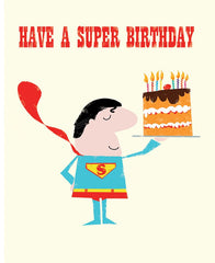 Have a Super Birthday Holding Cake Card