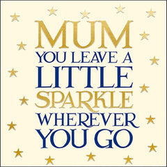Leave a Little Sparkle Wherever You Go Mother's Day Card