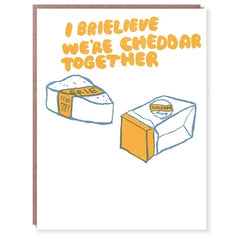 I Brielieve We'€™re Cheddar Together Card