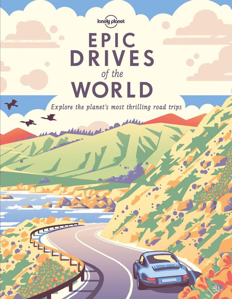 Epic Drives of the World Lonely Planet Guide Book