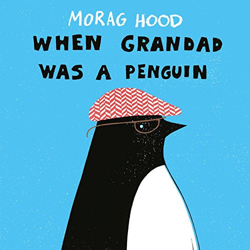 When Grandad Was a Penguin by Morag Hood (Paperback)