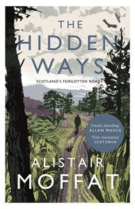 The Hidden Ways by Alistair Moffat