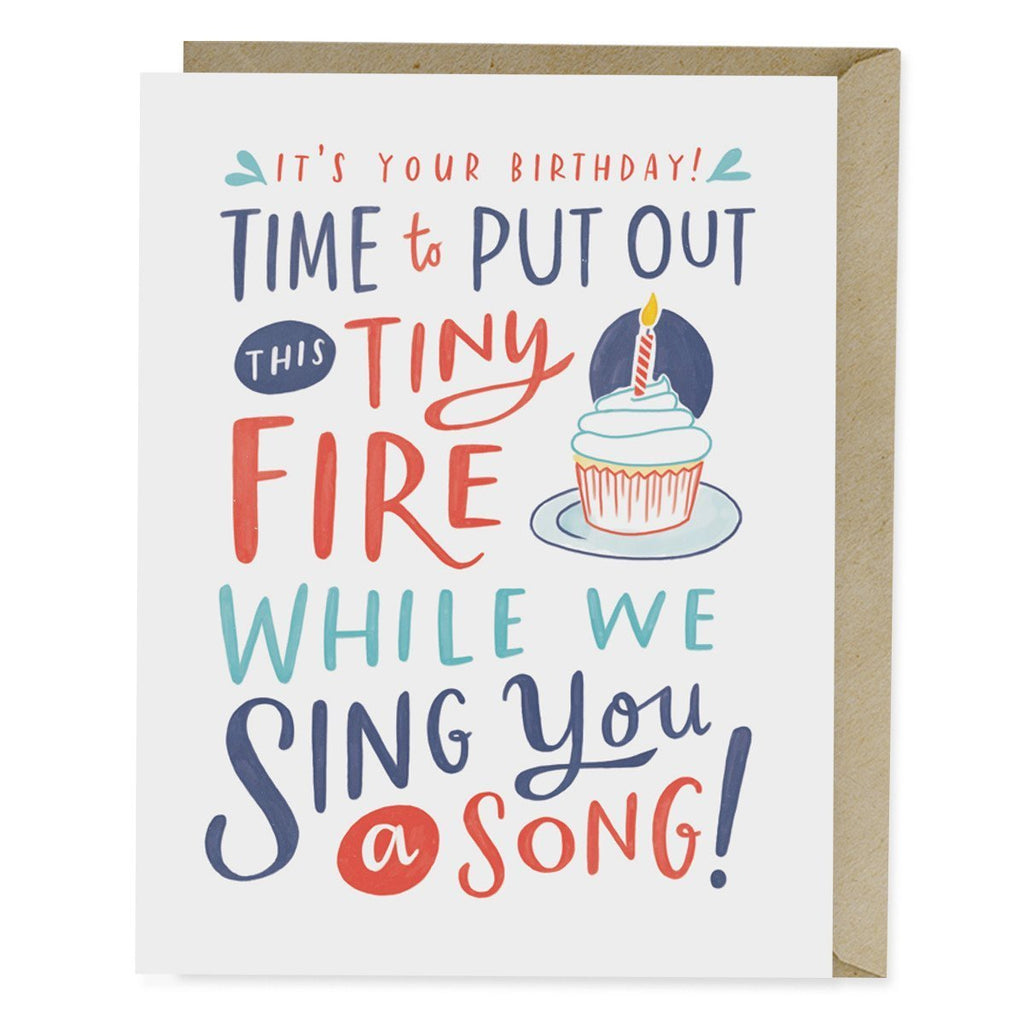 It's Time to Put Out this Tiny Fire While We Sing You a Song Card
