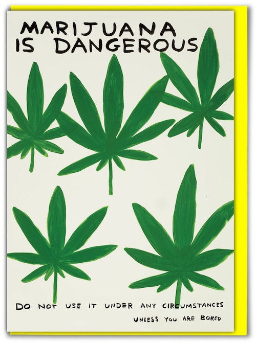 Marijuana Is Dangerous Card