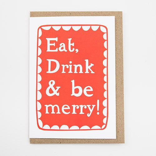 Eat, Drink & Be Merry Card