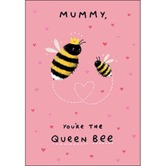 Mummy, You're the Queen Bee Card