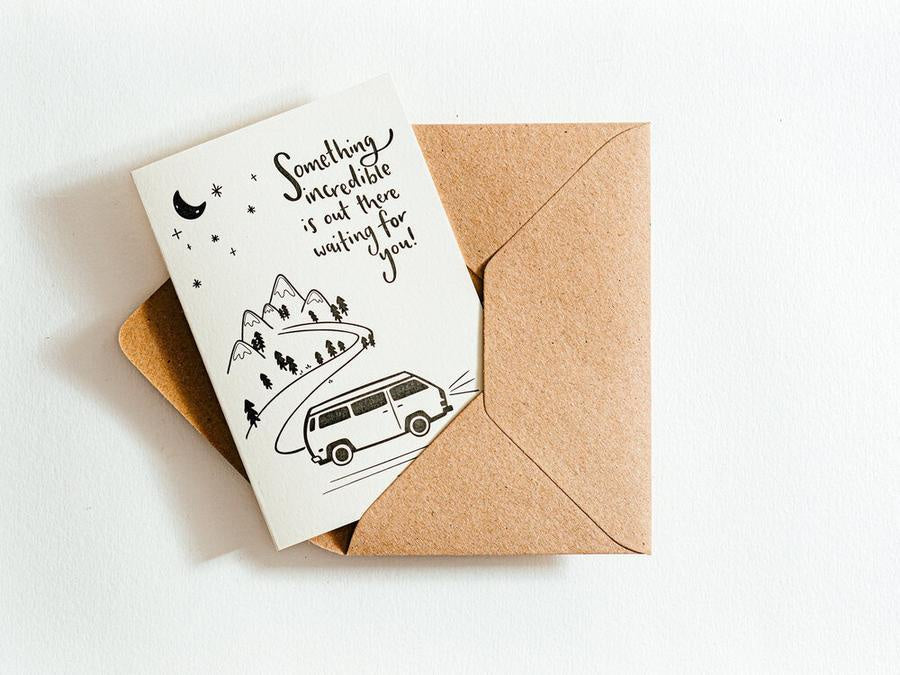 Something Incredible is Out There Waiting For You! Card