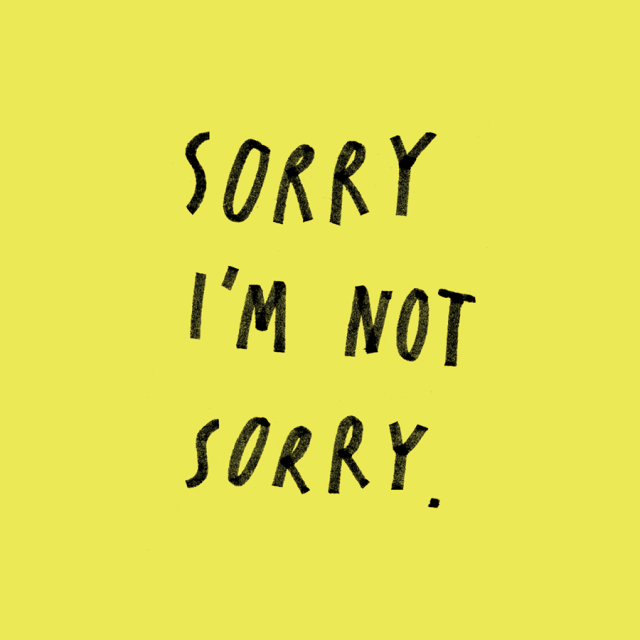 Sorry I'm Not Sorry Card