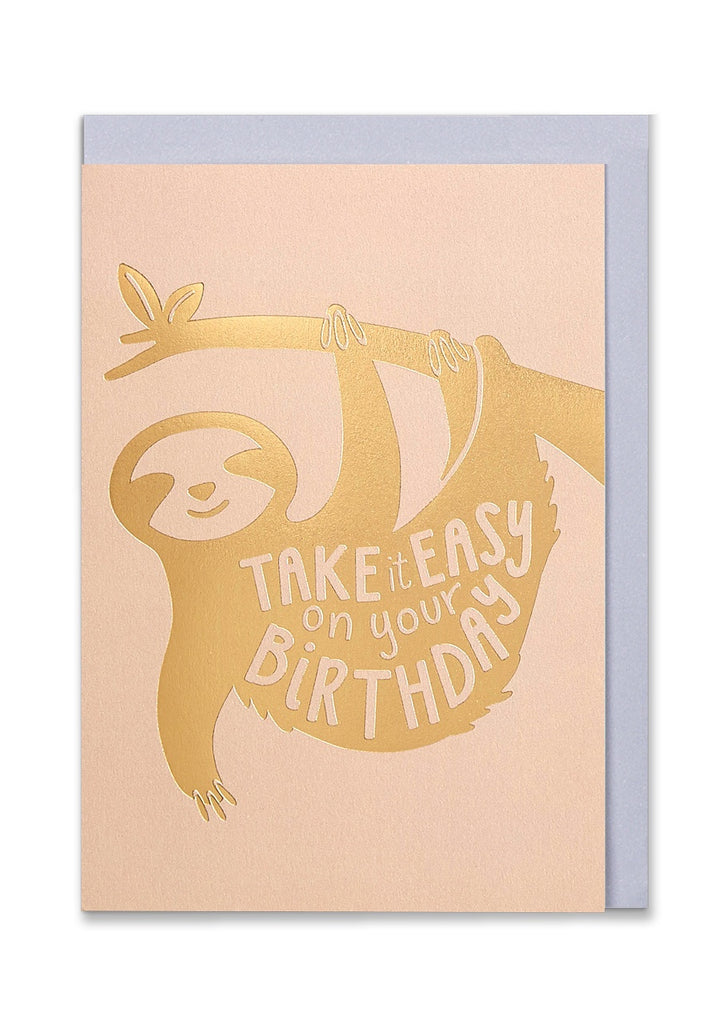 Take It Easy On Your Birthday Card