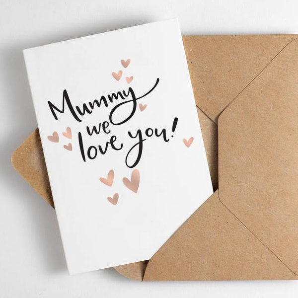 Mummy We Love You Foil Card