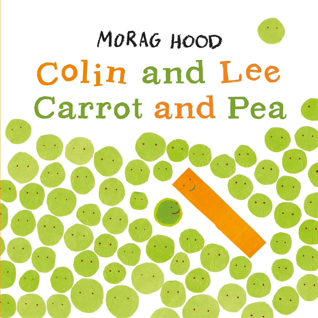 Colin and Lee Carrot and Pea by Morag Hood (Paperback Edition)
