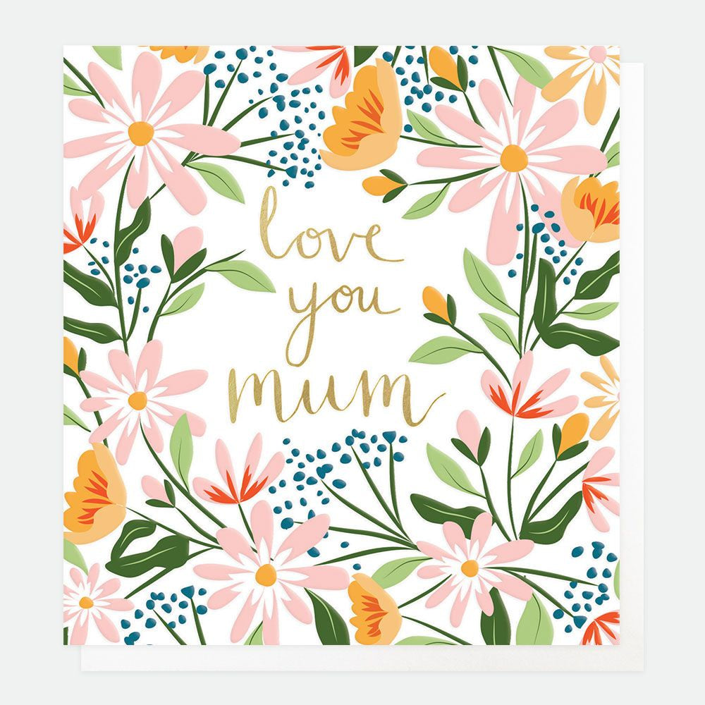 Love You Mum Floral Card