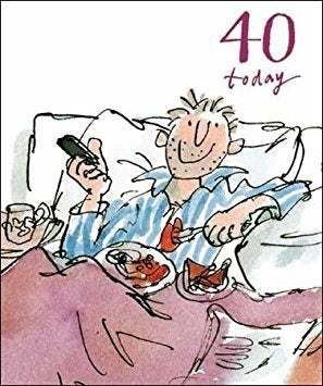 40 Today Quentin Blake Birthday Card