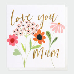 Love You Mum Flowers Mother's Day Card