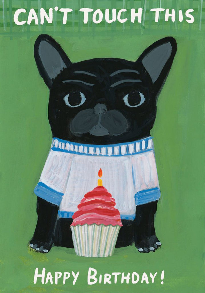 Can't Touch This Beware of the Dog Birthday Card