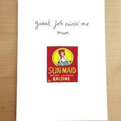 Great Job Raisin' Me Mum Card
