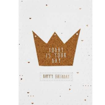 Today Is Your Day Cork Crown Birthday Card