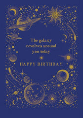 The Galaxy Revolves Around You Birthday Card
