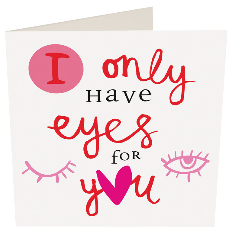 I Only Have Eyes For You Card