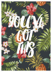 You've Got This 30x40cm Print