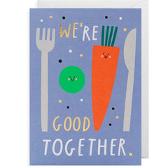 We're Good Together Vegetables Card