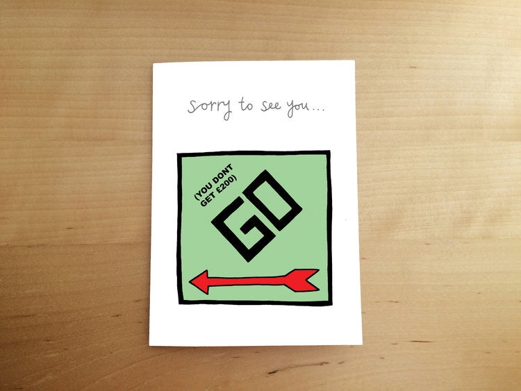 Sorry To See You Go Monopoly Card
